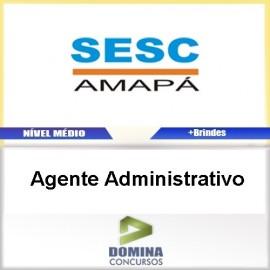 Apostila Concurso SESC AP 2017 Agente Administrativo