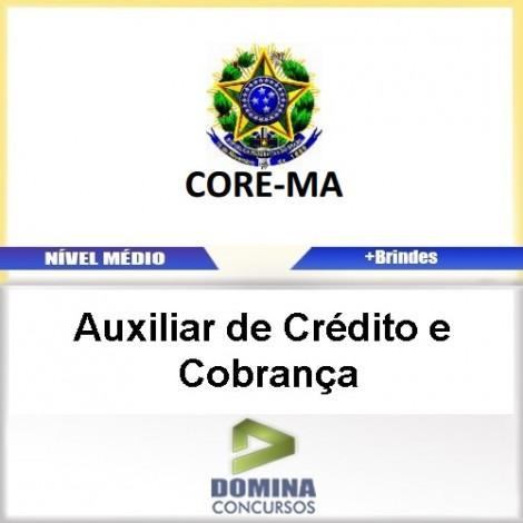 Apostila CORE MA 2017 Auxiliar de Crédito e Cobrança