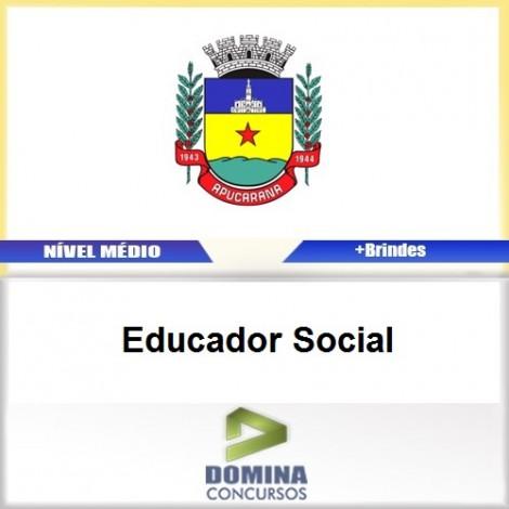 Apostila Apucarana PR 2017 Educador Social
