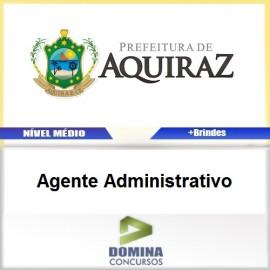 Apostila Aquiraz CE 2017 Agente Administrativo