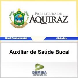 Apostila Aquiraz CE 2017 Auxiliar de Saúde Bucal
