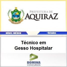 Apostila Aquiraz CE 2017 Técnico em Gesso Hospitalar