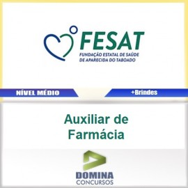 Apostila Concurso FESAT MS 2017 Auxiliar de Farmácia