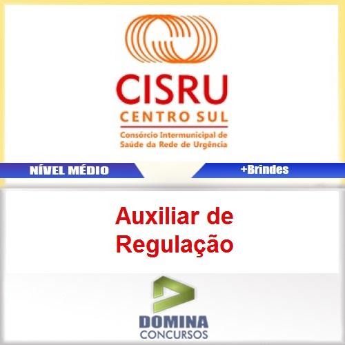 Apostila Concurso CISRU 2017 Auxiliar de Regulação