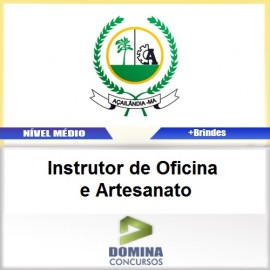 Apostila Açailândia MA 2017 Instrutor Oficina Artesanato