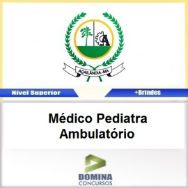 Apostila Açailândia MA 2017 Médico Pediatra AMBUL