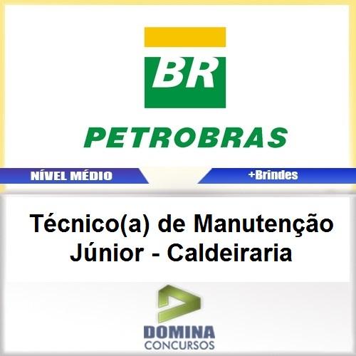 Apostila PETROBRAS 2017 TEC Manutenção Jr Caldeiraria