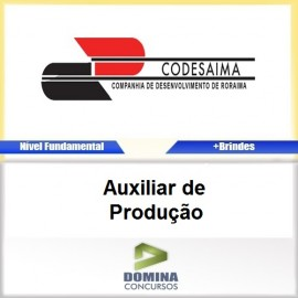 Apostila CODESAIMA RR 2017 Auxiliar de Produção