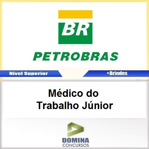 Apostila PETROBRAS 2017 Médico do Trabalho Júnior