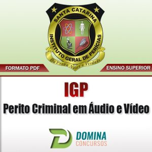 Apostila IGP SC 2017 Perito Criminal Áudio e Vídeo