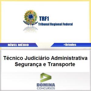 Apostila TRF 1 Região 2017 TEC JUD ADM Segurança Transporte