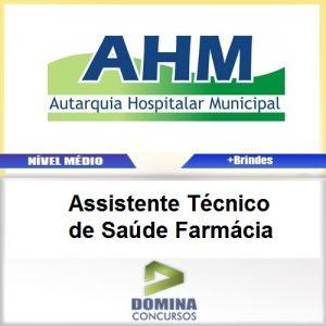 Apostila AHM SP 2017 Assistente Técnico de Saúde Farmácia