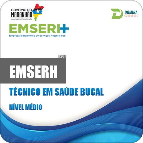 Apostila Concurso EMSERH MA 2018 Técnico em Saúde Bucal
