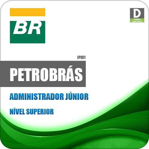 Apostila Concurso Petrobrás 2018 Administrador Junior