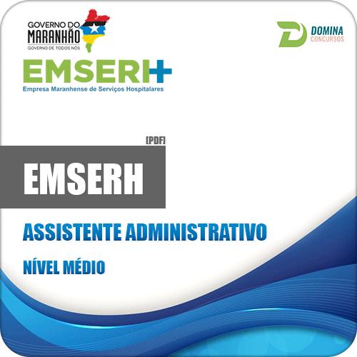 Apostila EMSERH MA 2018 Assistente Administrativo