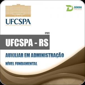 Apostila UFCSPA RS 2018 Auxiliar em Administração
