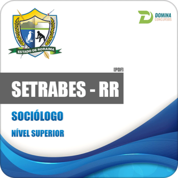 Apostila Concurso SETRABES RR 2018 Sociólogo