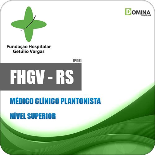 Apostila FHGV RS 2018 Médico Clínico Plantonista