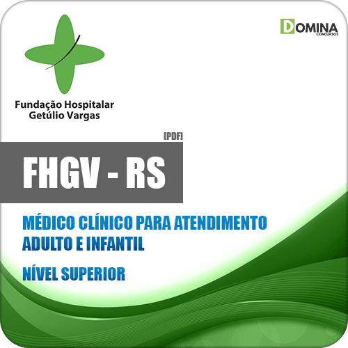 Apostila FHGV RS 2018 Médico Clínico Atendimento Adulto e Infantil