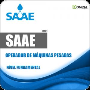 Apostila SAAE 2018 Operador de Máquinas Pesadas