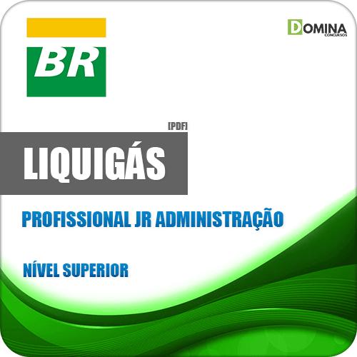 Apostila LIQUIGÁS 2018 Profissional Jr Administração