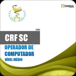 Apostila Concurso CRF SC 2018 Operador de Computador