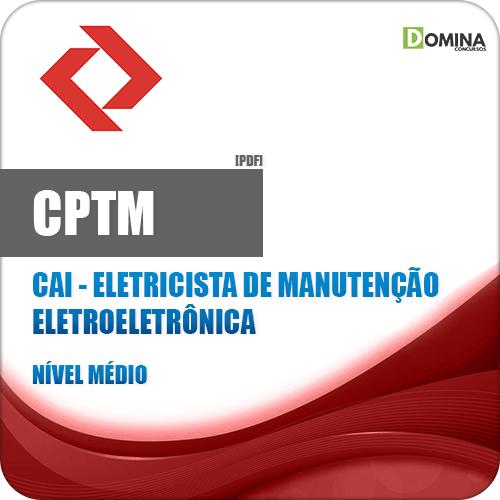 Apostila CPTM 2018 CAI Eletricista de Manutenção Eletroeletrônica