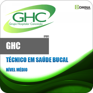 Apostila GHC RS 2018 Técnico em Saúde Bucal