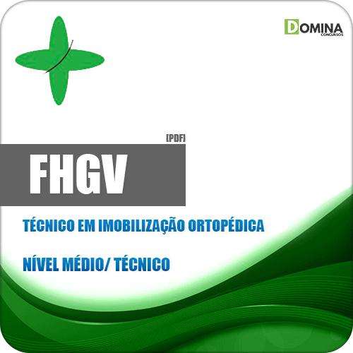 Apostila FHGV 2018 Técnico em Imobilização Ortopédica