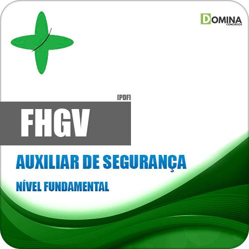 Apostila FHGV 2018 Auxiliar de Segurança