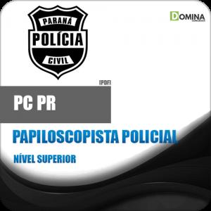 Apostila Polícia Civil Paraná PC PR 2018 Papiloscopista Policial