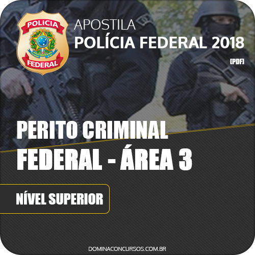 Apostila Polícia Federal PF 2018 Perito Federal Área 3