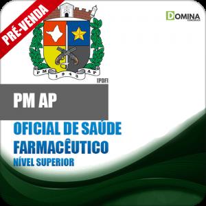 Apostila Polícia Militar PM AP 2018 Oficial de Saúde Farmacêutico