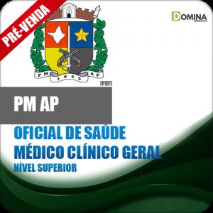 Apostila Polícia Militar PM AP 2018 Médico Clínico Geral