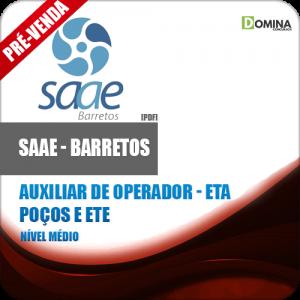Apostila SAAE Barretos SP 2018 Auxiliar ETA Poços e ETE