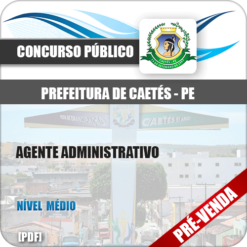 Apostila Pref Caetés PE 2018 Agente Administrativo
