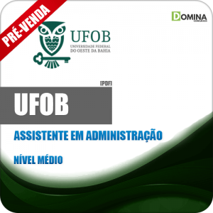 Apostila UFOB 2018 Assistente em Administração
