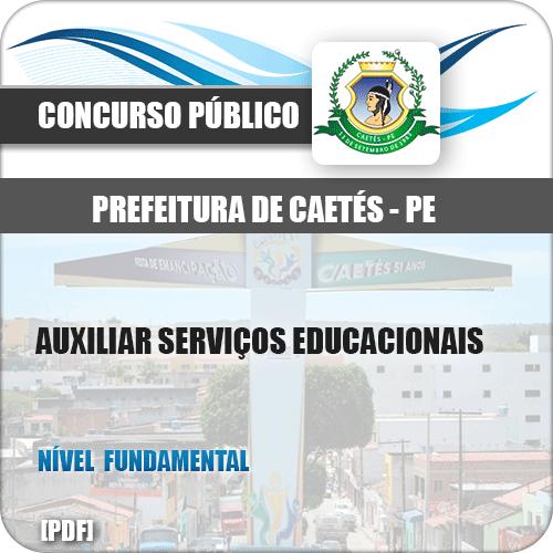 Apostila Pref Caetés PE 2018 Auxiliar Serviços Educacionais