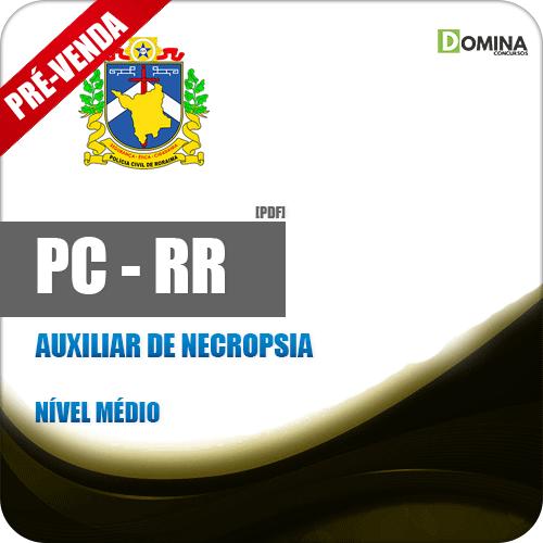 Apostila PC RR 2018 Auxiliar de Necropsia