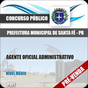 Apostila Pref Santa Fé PR 2018 Agente Oficial Administrativo