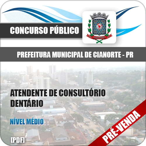 Apostila Pref Cianorte PR 2018 Atendente Consultório Dentário