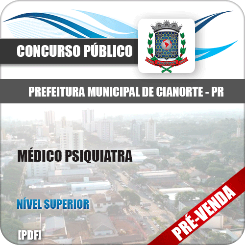 Apostila Pref de Cianorte PR 2018 Médico Psiquiatra