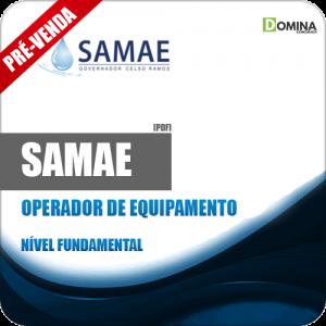 Apostila SAMAE GCR 2018 Operador de Equipamento