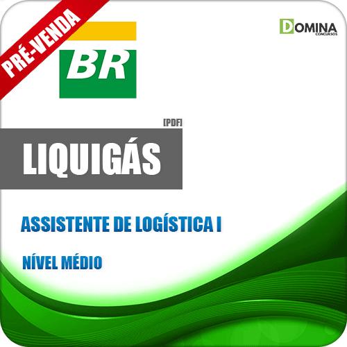 Apostila Liquigás 2018 Assistente de Logística