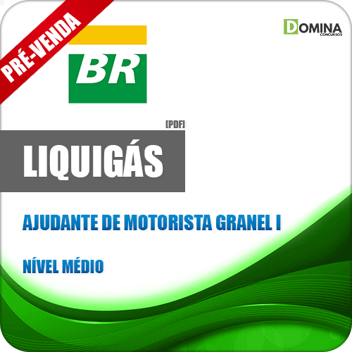 Apostila Liquigás 2018 Ajudante de Motorista Granel I