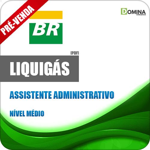 Apostila Liquigás 2018 Assistente Administrativo