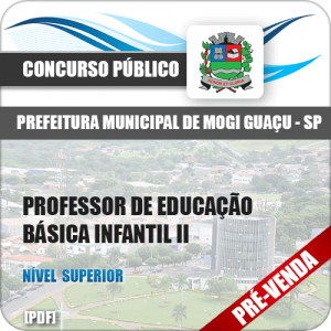 Apostila Pref Mogi Guaçu SP 2018 Prof Educação Básica Infantil II