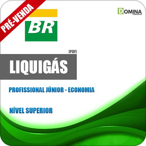 Apostila Liquigás 2018 Profissional Júnior Economia