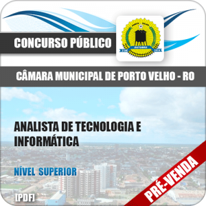 Apostila Câmara Porto Velho RO 2018 Analista Tecnologia Informática