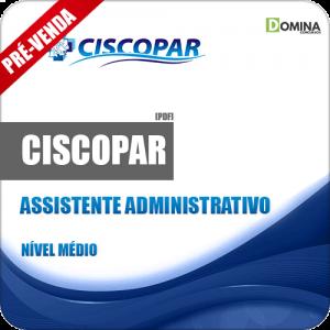 Apostila CISCOPAR PR 2018 Assistente Administrativo